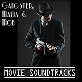Gangster, Mafia & Mob Movie Soundrtacks by Various Artists