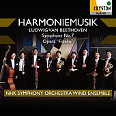 Beethoven: Symphony No. 7 and Opera Fidelio by NHK Symphony Orchestra Wind Ensemble