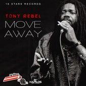 Move Away - Single by Tony Rebel