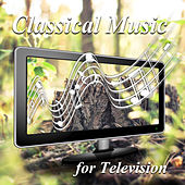 Classical Music for Television – Programs & Advertisement & Films & Cartoons & Talk Show & Quiz with Classical Music by Tv Channel Academy