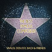 The Best Famous Composers: Vivaldi, Debussy, Bach & Friends – Essential Music for Everyone, Beautiful World Full of Classics, Pleasure Listening Music, Instrumental Background Music by Famous Music Beautiful World