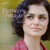 Debussy: Images Book I, L. 110 by Mirjana Rajić