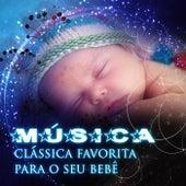 Música Clássica Favorita para o Seu Bebê - Canciones de Cuna, Compositores Famosos para Bebês, Desenvolvimento da Criança, Música Suave para Relajar los Bebês, Canções de Ninar, Música para Dormir Bebes, Dulces Sueños by Favorita Música Bebês Clube