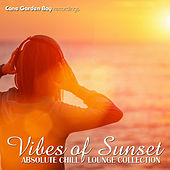 Vibes of Sunset - Absolute Chill Lounge Collection by Various Artists