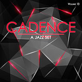Cadence: A Jazz Set, Vol. 13 by Various Artists