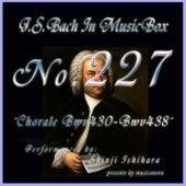 Bach in Musical Box 227 / Chorale, BWV 430 - BWV 438 by Shinji Ishihara