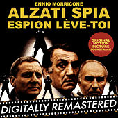 Alzati Spia - Espion, lève-toi (Original Motion Picture Soundtrack) by Ennio Morricone