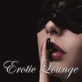 Erotic Lounge by Various Artists