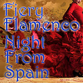 Fiery Flamenco Night From Spain, Vol.1 by Various Artists