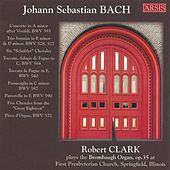 Bach: Works for Organ by Robert Clark