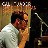Sweeter Than Sweetness - Summer Passion by Cal Tjader