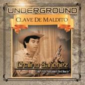 Undeground Clave de Maldito by Chalino Sanchez
