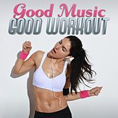 Good Music - Good Workout by Various Artists