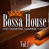 Bossa House And Cocktail Lounge Tunes, Vol.1 (Easy Listening Smooth Grooves) by Various Artists