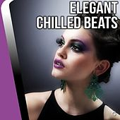 Elegant Chilled Beats - EP by Various Artists