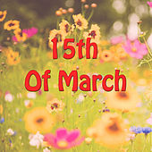 15th Of March by Various Artists