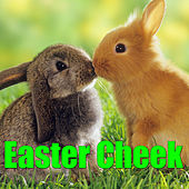 Easter Cheek by Various Artists