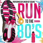 Run to the 80's by Union Of Sound