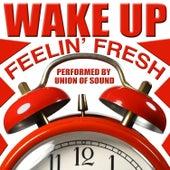 Wake up Feelin' Fresh by Union Of Sound