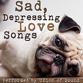 Sad, Depressing Love Songs by Union Of Sound