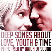 Deep Songs About Love, Youth & Time by Union Of Sound