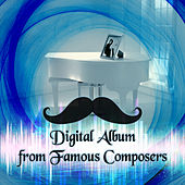 Digital Album from Famous Composers – Beethoven, Mozart, Chopin, Schubert, Bach, Tchaikovsky, Brahms, Vivaldi, Liszt, Mendelssohn, Haydn, Debussy, Famous Classical Music by Lord Masterpiece Oasis