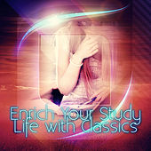 Enrich Your Study Life with Classics – Concentration Music Help to Study Exams, Study Skills with Classics, Music for Memorizing, Faster Learning & Active Listening, Classical Music for Mind Power by Study Life Music Guys