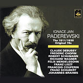 Paderewski: The 1911/1930 Original 78s by Ignacy Jan Paderewski