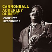 Complete Recordings by the Cannonball Adderley Quintet by Cannonball Adderley