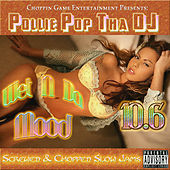 Wet n da Mood 10.6 by Pollie Pop
