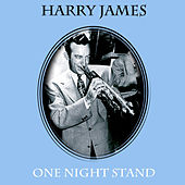 One Night Stand by Harry James