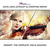 Mozart: The Complete Violin Sonatas by Anna Lena Leyfeldt