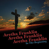 In The Beginning by Aretha Franklin