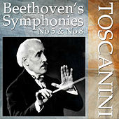 Beethoven: Symphony Nos. 5 & 8 by NBC Symphony Orchestra