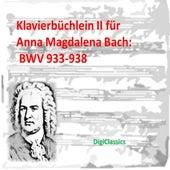 Bach: Klavierbuchlein II fur Anna Magdalena Bach,  BWV 933-938 by DigiClassics