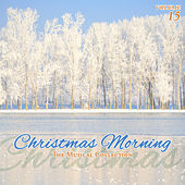 Christmas Morning, Vol. 15 by Various Artists