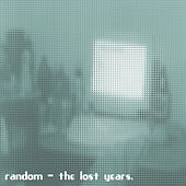 The Lost Years by Random