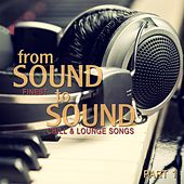 From Sound to Sound, Pt. 1 (Finest Chill & Lounge Songs) by Various Artists
