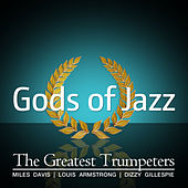 Gods of Jazz Vol. 2 - The greatest trumpeters by Various Artists