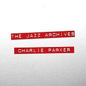 The Jazz Archives - Charlie Parker by Charlie Parker