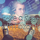 Take a Rest with Mozart! – Classical Music for Foot Trip, Weight Loss, Positive Attitude, Activity Listening with Famous Composer, Relaxing Walk, Workout Plans by Recreational Activities Maestro