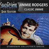 Classic Jimmie by Jimmie Rodgers