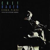 Sings and Plays - Live at the Keystone Korner by Chet Baker