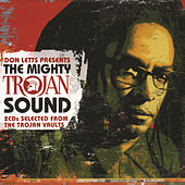 Don Letts Presents: The Mighty Trojan Sounds by Various Artists
