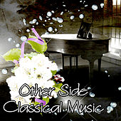 Other Side Classical Music – Alternative, Schades, Feel It, Other World Instrumentalist, String Quartet Version, Harp, Bach, Mozart, Chopin, Schubert, Alternative Music by Other World Paradise