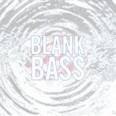 Blank Bass by Dubstep Hitz