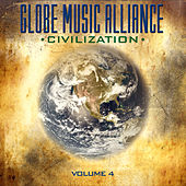 Globe Music Alliance: Civilization, Vol. 4 by Various Artists