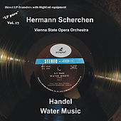 LP Pure, Vol. 17: Scherchen Conducts Handel's Water Music by Orchester der Wiener Staatsoper
