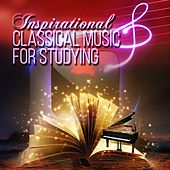 Inspirational Classical Music for Studying – Best Classical Study Music Playlist, Music for Concentration and Brain Power, Improve Human Memory, Smart Learning, Exam Study with Background Music by Inspirational Study Music Guys