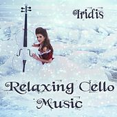 Relaxing Cello Music by Various Artists
